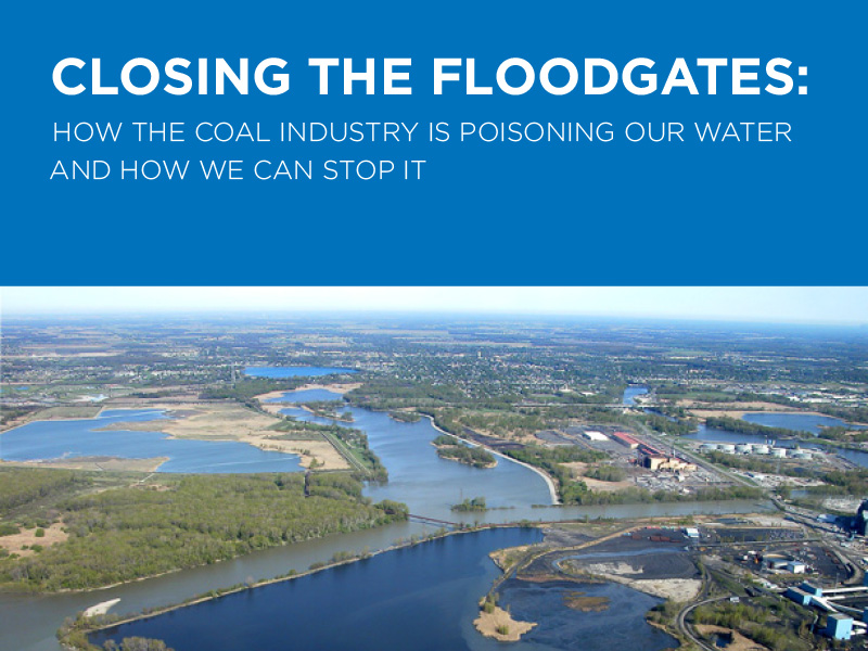 Closing the Floodgates: How The Coal Industry Is Poisoning Our Water And How We Can Stop It