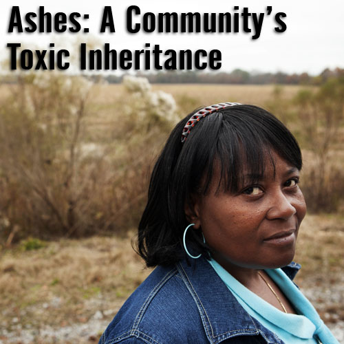Ashes: A Community's Toxic Inheritance