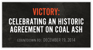 Victory: Celebrating an Historic Agreement on Coal Ash.