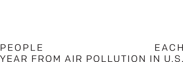 200,000 people die prematurely each year from air pollution in the U.S.