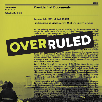 Overruled: Arctic and Atlantic Ocean Executive Order.