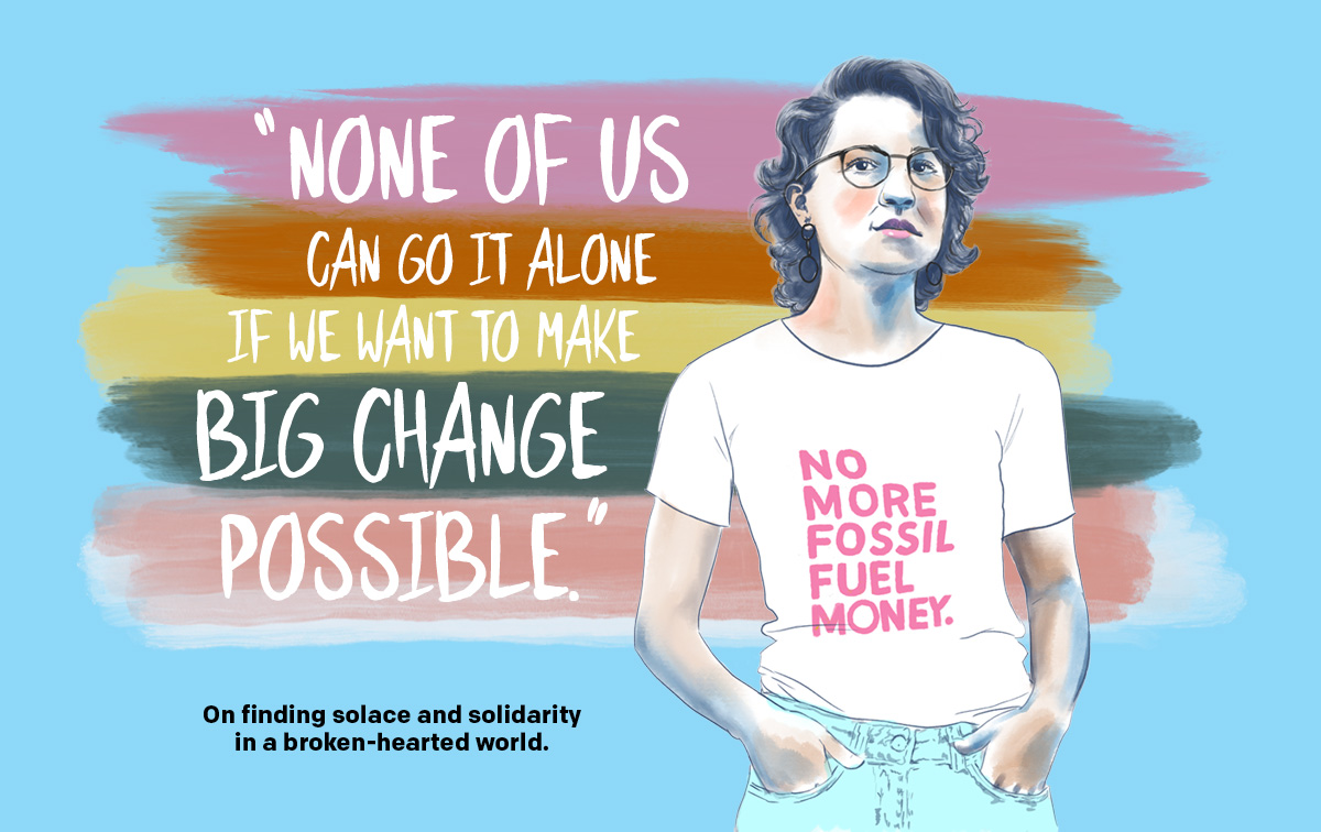 'None of us can go it alone if we want to make big change possible.' Illustration of Marcela wearing a white shirt with pink print that says 'NO MORE FOSSIL FUEL MONEY.'