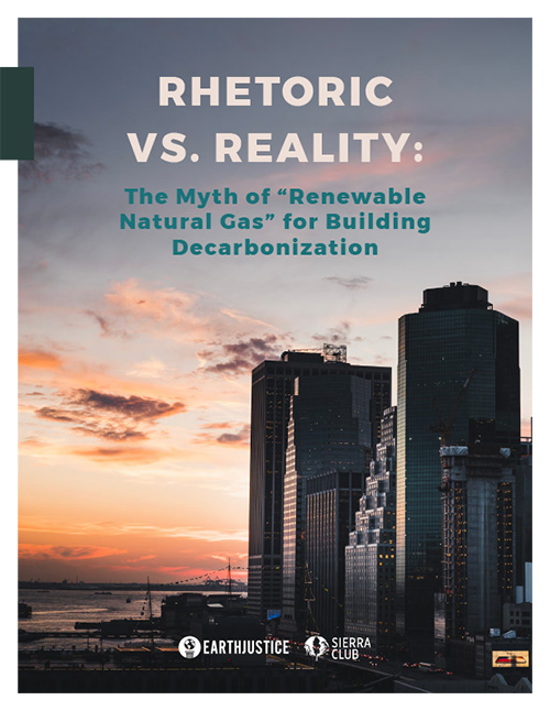 "Rhetoric vs. Reality: The Myth of ""Renewable Natural Gas"" for Building Decarbonization."