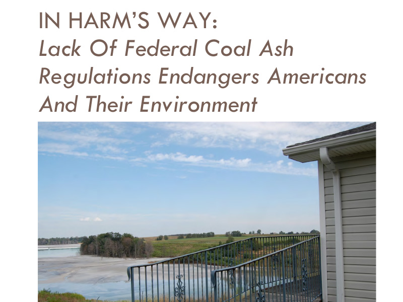 In Harm's Way: Lack of Federal Coal Ash Regulations Endangers Americans and their Environment