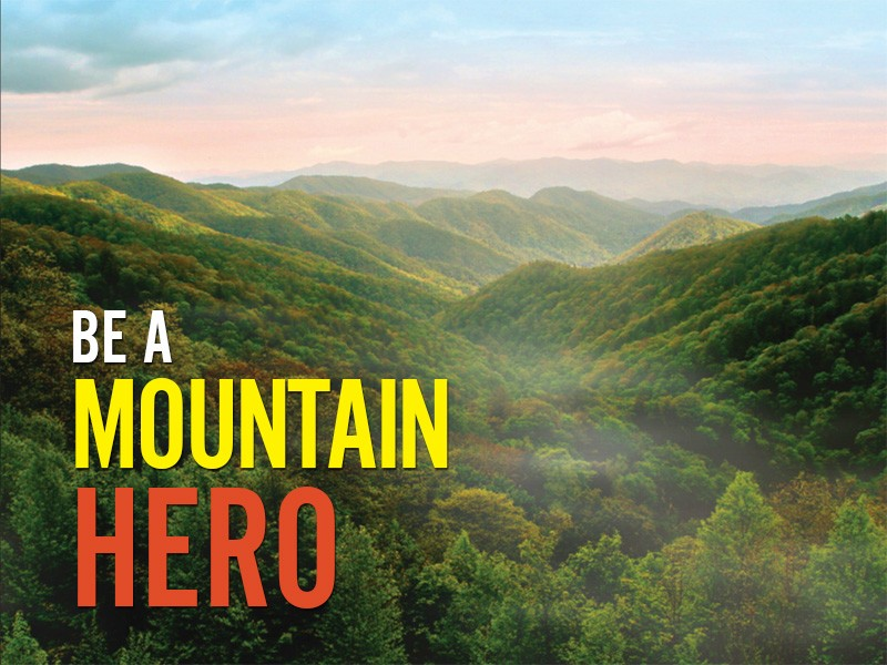 Be a Mountain Hero.