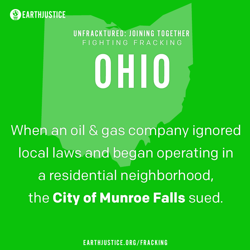 Ohio: When an oil & gas company ignored local laws and began operating in a residential neighborhood, City of Munroe Falls sued.
